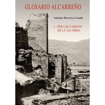 Glosario Alcarreño. Tomo I....