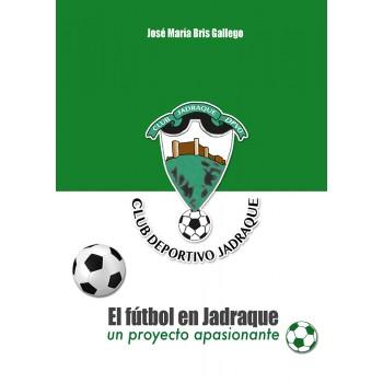 El fútbol en Jadraque. Un...