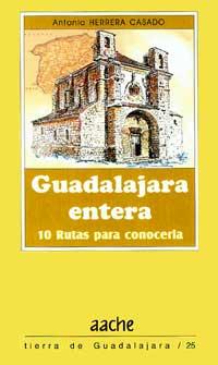 Guadalajara entera, 10 rutas para conocerla