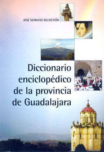 Diccionario Enciclopédico de la provincia de Guadalajara