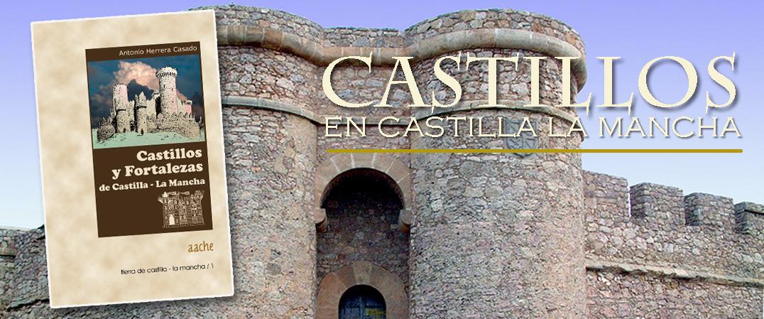 10 Castillos que has de ver en Castilla la Mancha
