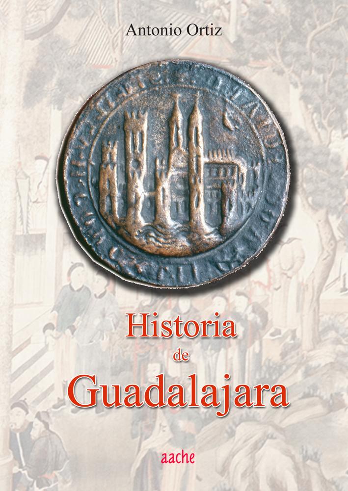 Historia de Guadalajara por Antonio Ortiz Garcia