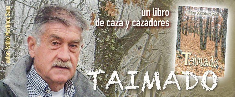 Taimado de Isidro Martinez Sanz un libro de caza y cazadores en la Alcarria