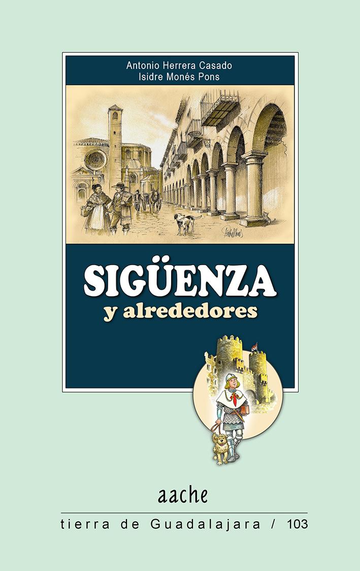 Sigüenza y alrededores, por Herrera y Monés
