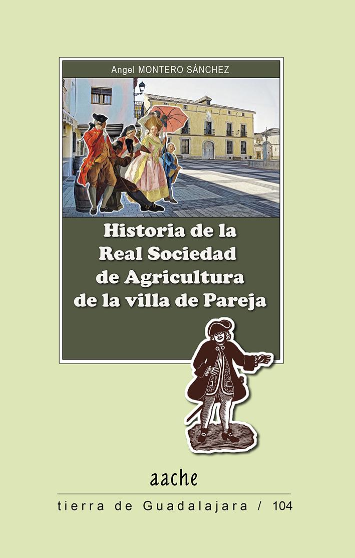 Historia de la Real Sociedad de Agricultura de la villa de Pareja