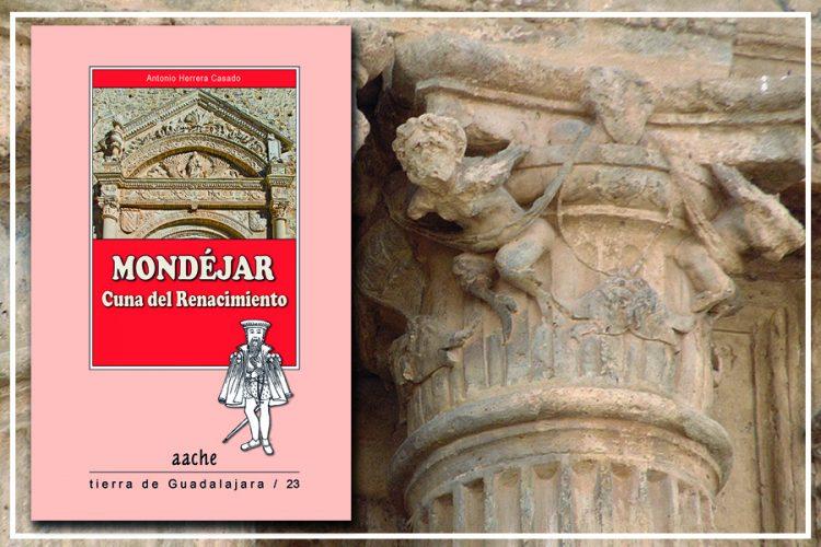 mondejar cuna del renacimiento, un libro sobre esta villa alcarraza