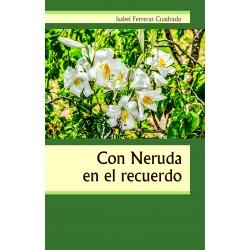Con Neruda en el recuerdo