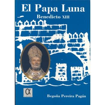 El Papa Luna. Benedicto XIII