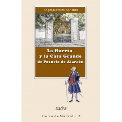 La Huerta y la Casa Grande...