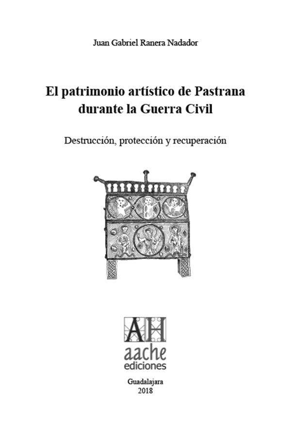 Patrimonio Artístico de Pastrana durante la guerra civil