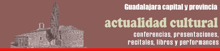 Actualidad cultural de Guadalajara