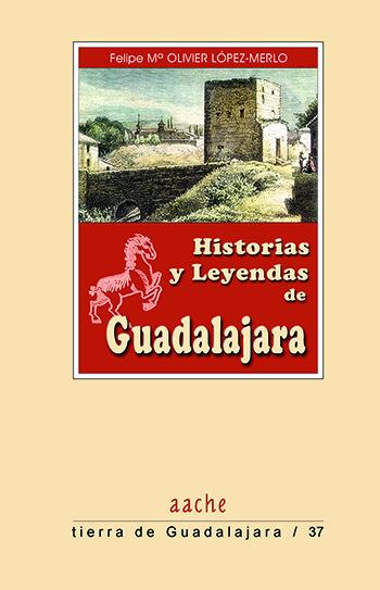 Historias y Leyendas de Guadalajara